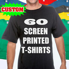 60 CUSTOM SCREEN PRINTED T-SHIRTS  ONE COLOR INK 100% COTTON TEE