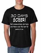 Men's T Shirt 30 Days Sober Drinking Shirt Funny Top