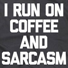 I RUN ON COFFEE & SARCASM T-SHIRT funny saying sarcastic novelty humor mens guys