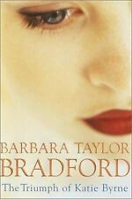 The Triumph of Katie Byrne by Barbara Taylor Bradford (2001, Hardcover)