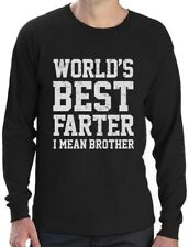 Funny Gift for Brother - World's Best Farter, I Mean Brother Long Sleeve T-Shirt