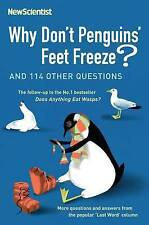 Why Don't Penguins' Feet Freeze?: And 114 Other Questions by New Scientist...