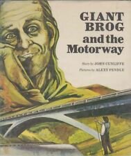 CUNLIFFE, JOHN GIANT BROG and the Motorway 1978 1st Ed. HC Book