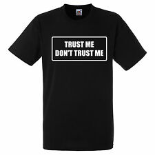 TRUST ME DONT TRUST ME  T SHIRT BIKER GANG STYLE FUNNY