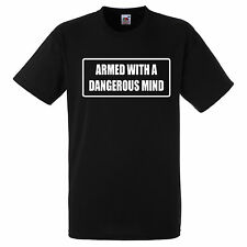 ARMED WITH A DANGEROUS MIND  T SHIRT BIKER GANG STYLE FUNNY