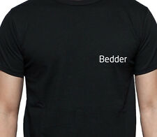 BEDDER T SHIRT PERSONALISED TEE JOB WORK SHIRT CUSTOM