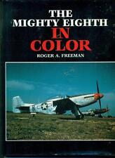 The Mighty 8th Air Force:- A Pictorial Record in Color