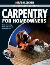Black & Decker The Complete Guide to Carpentry for Homeowners: Basic Carpentry S