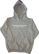 Only The Good Die Young I  Funny Kids Hoodie Sweatshirt
