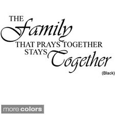'The Family That Prays Together Stays Together' Vinyl Wall Art Decal