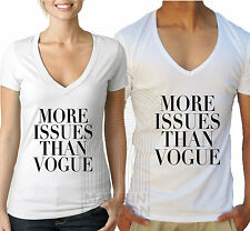 More Issues Than Vogue Deep V Neck Fashion Funny T Shirt Top Ladies Women Men