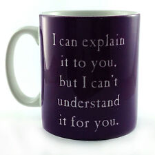 EXPLAIN THINGS TO YOU BUT NOT UNDERSTAND THEM GIFT CUP MUG PRESENT FUNNY QUOTE