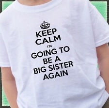 KEEP CALM I'm going to be a BIG SISTER AGAIN Shirt OR Bodysuit baby announcement