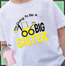 I'm going to be a Big SISTER Shirt with Construction digger mud dirt T-shirt