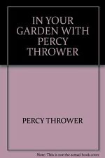 Percy Thrower In Your Garden With Percy Thrower Very Good Book