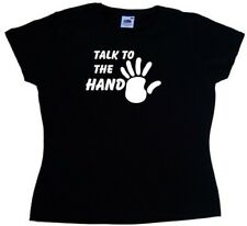 Talk To The Hand Funny Ladies T-Shirt