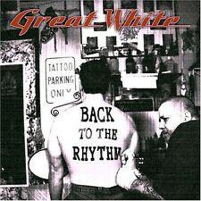 GREAT WHITE - BACK TO THE RHYTHM NEW CD