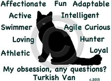 Turkish Van Cat ~ My Obsession, Any Questions? ~ T-shirt Our Original Design