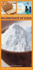 Practical Household Uses of Bicarbonate of Soda Home Cures, Recipes, Everyday H