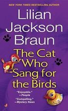 Cat Who... Ser.: The Cat Who Sang for the Birds 20 by Lilian Jackson Braun...