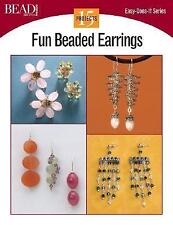 Easy-Does-It: Fun Beaded Earrings - 15 Projects by Kalmbach Publishing Co....