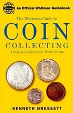 The Whitman Coin Guide to Coin Collecting Bressett, Kenneth Paperback