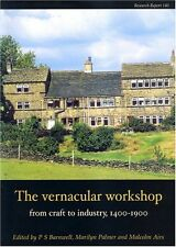 The Vernacular Workshop: From Craft To Industry, 1400-1900 Barnwell, P. S. (Edit