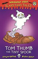 Seriously Silly Scary Fairy Tales Tom Thumb, the Tiny Spook Laurence Anhol 1