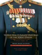 World War II Parade Uniforms of the Soviet Union: Marshals, Generals....Vol 2