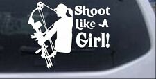 Shoot Like A Girl Bow Hunter Car or Truck Window Laptop Decal Sticker 8X6.5