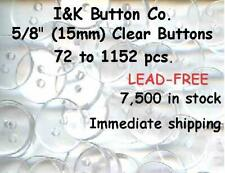 """60 to 7200 pcs. of Clear 2 hole BUTTONS 5/8"""" New 15mm"""