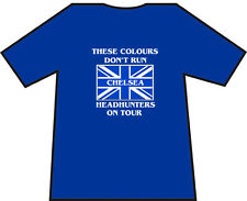 Chelsea, Headhunters, Casuals, Ultras, T-Shirts Various sizes & colours.