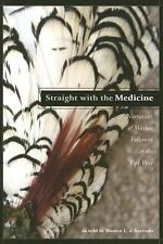 Straight with the Medicine : Narratives of Washoe Followers of the Tipi Way...