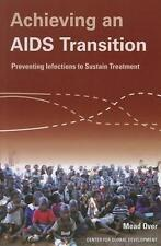 NEW Achieving an AIDS Transition By Mead Over Paperback Free Shipping