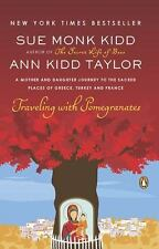 Traveling with Pomegranates: A Mother and Daughter Journey to the Sacred Places