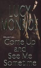 Come Up And See Me Sometime Monroe, Lucy Mass Market Paperback