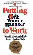 Putting the One Minute Manager to Work Blanchard, Kenneth, Lorber, Robert Paper