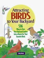 A Rodale Organic Gardening Book Attracting Birds to Your Backyard by Sally Roth