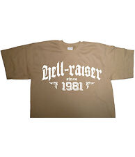 HELL RAISER SINCE 1981 - Birthday T-shirt gift funny present born in classic fun