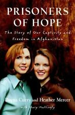 Prisoners of Hope: The Story of Our Captivity and Freedom in Afghanistan Curry,