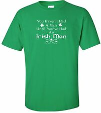 You Haven't Had A Man..Irish Man Short-Sleeve T-Shirt
