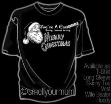 YOU'RE A C**T! Sorry, I Meant To Say MERRY CHRISTMAS T-Shirt/Hoody Sizes S-4XL