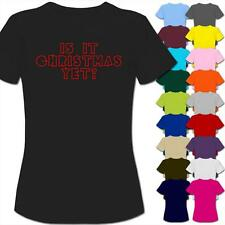Is It Christmas Yet?  Womens Ladies T-Shirt