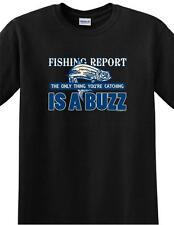 FUNNY~FISHING REPORT~YOU'RE CATCHING A BUZZ~BEER DRINKING~BLACK_T-SHIRT~S-3X~LS/