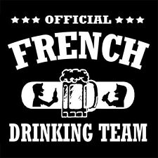 OFFICIAL FRENCH DRINKING TEAM (France ultras drunk beer football euro) T-SHIRT
