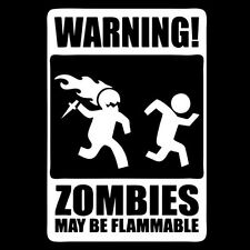 WARNING! ZOMBIES MAY BE FLAMMABLE (fps gamer undead walking dead zombie) T-SHIRT