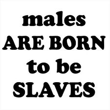 MALES ARE BORN TO BE SLAVES (fetish master mistress kinky strap on dom) T-SHIRT