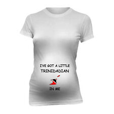 I'VE A GOT LITTLE TRINIDADIAN IN ME Meternity T-Shirt Tee Shirt Top Baby Shower