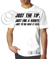 JUST THE TIP JUST FOR A MINUTE FUNNY RUDE SEX OFFENSIVE RETRO HUMOR T- shirt