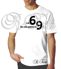 Wanna 69? FUNNY RUDE COOL RETRO OFFENSIVE Sex T-shirt